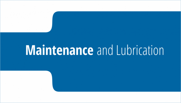 Maintenance and Lubrication